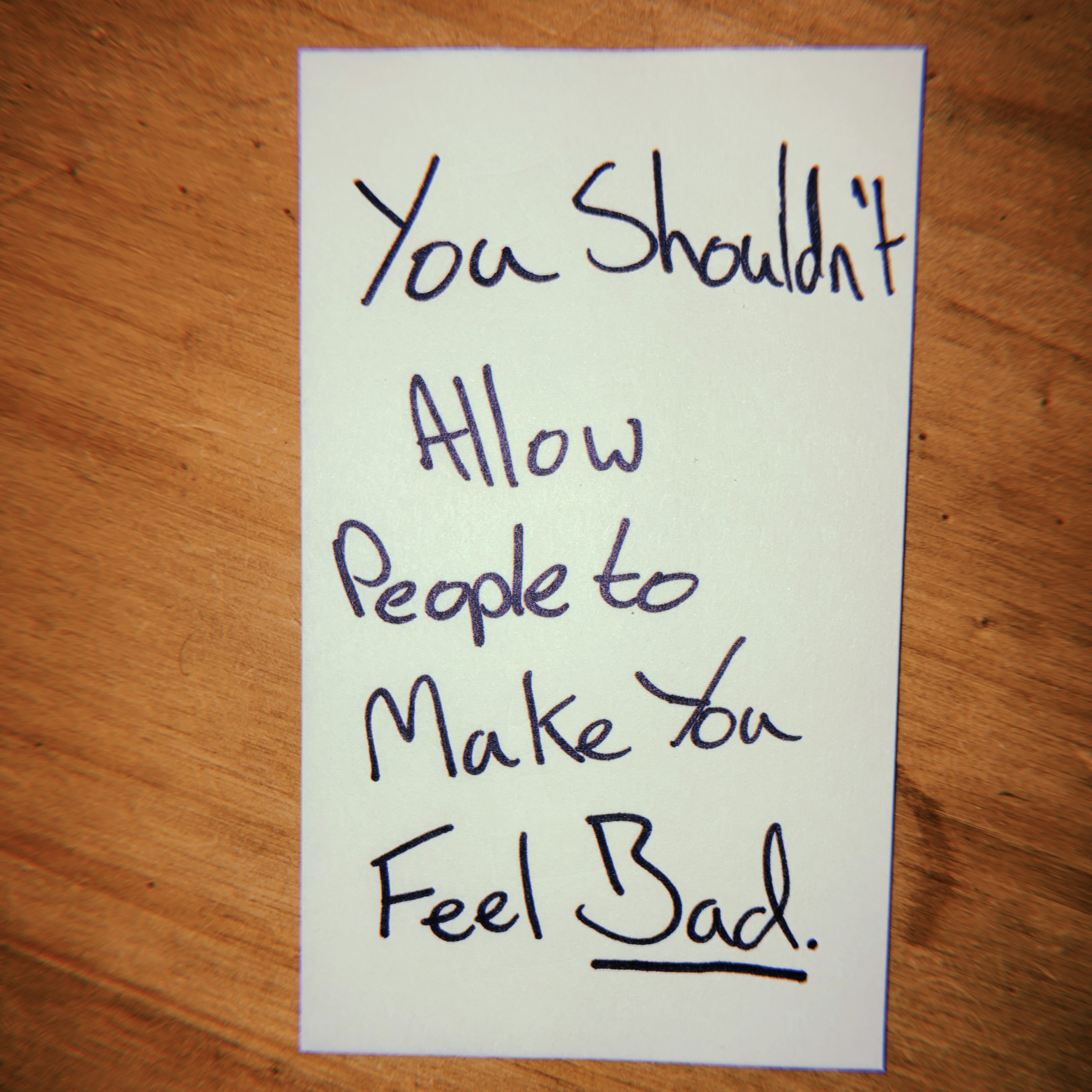 You Shouldn't Allow People to Make You Feel Bad