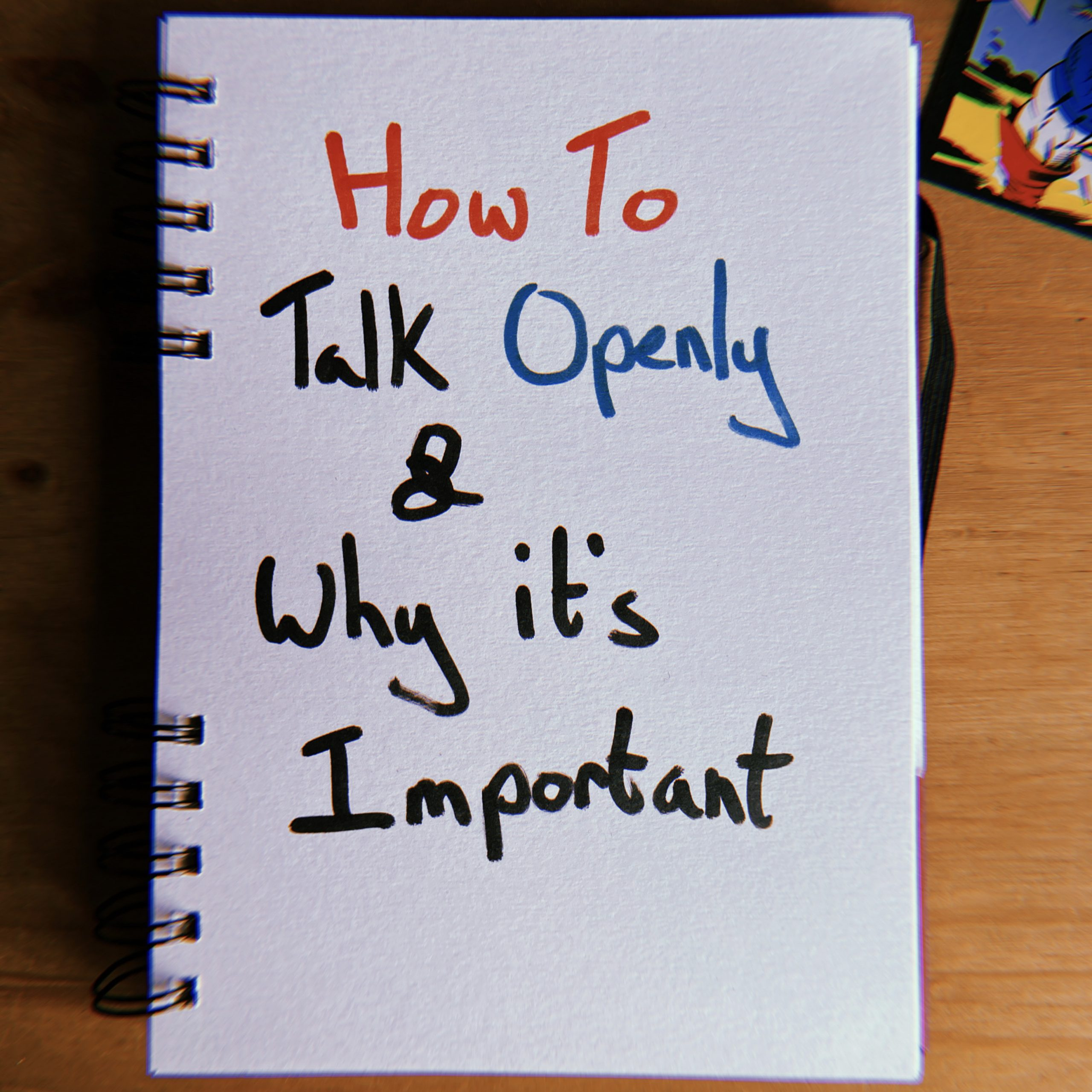 How To Talk Openly and Why It's Important