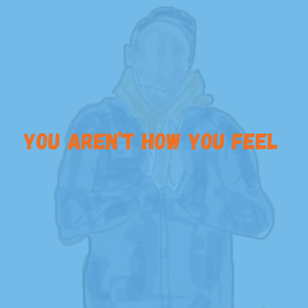 Mental Health & Labels: You Aren't How You Feel