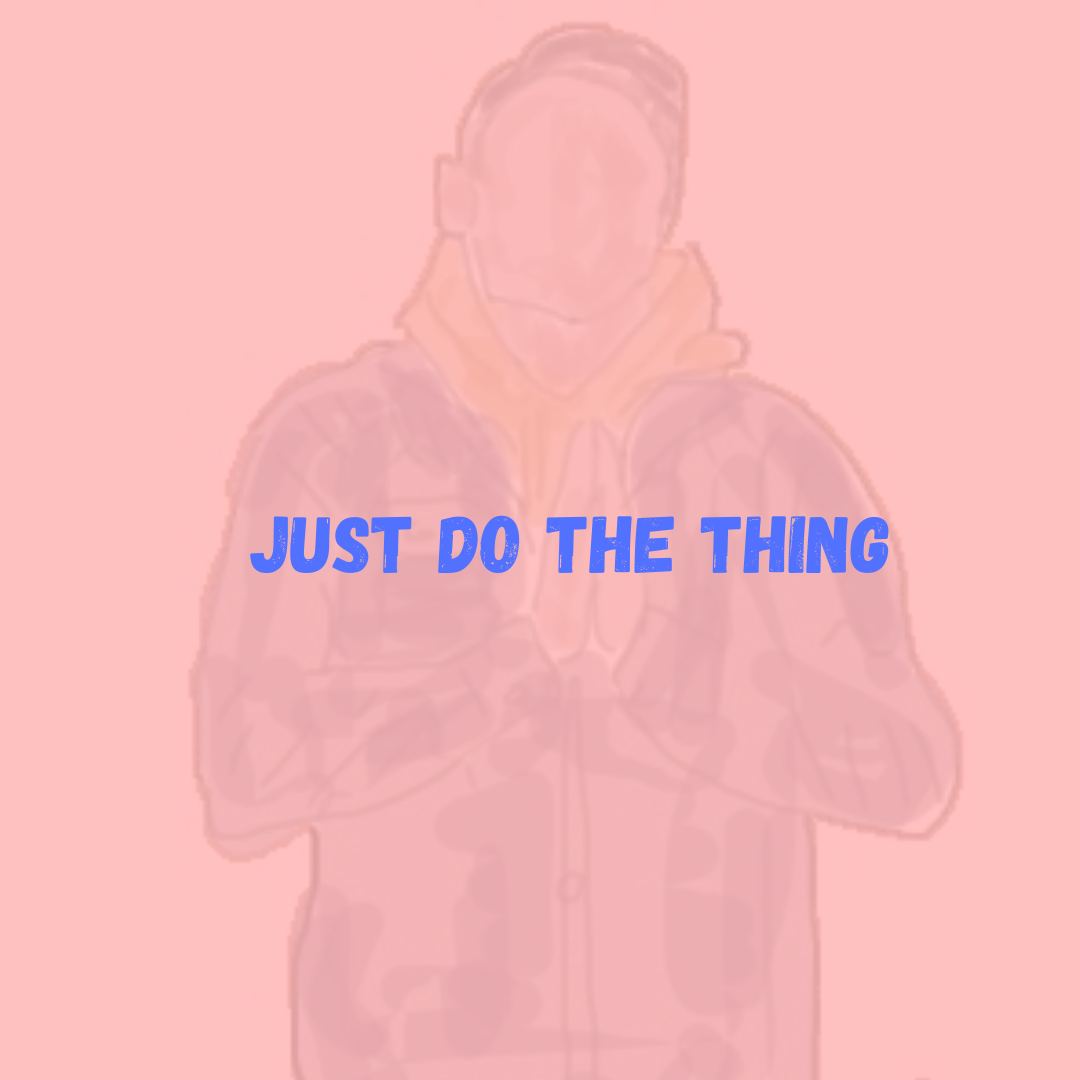 Just Do The Thing