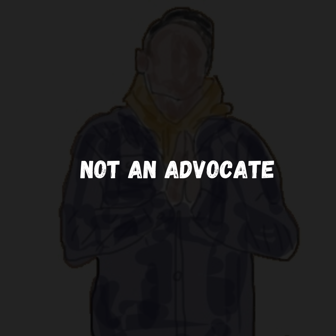 Not An Advocate