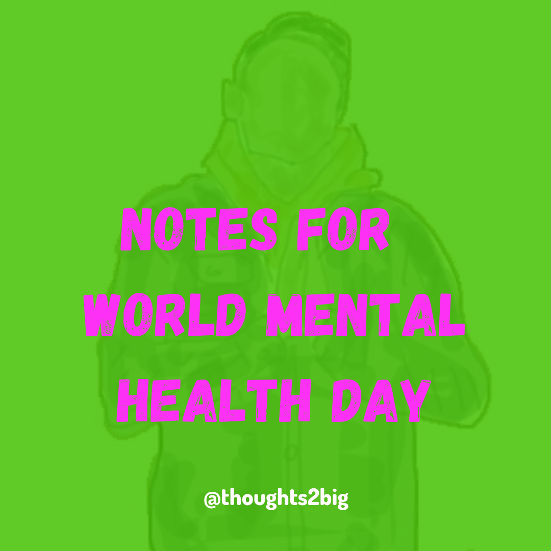 Notes For World Mental Health Day